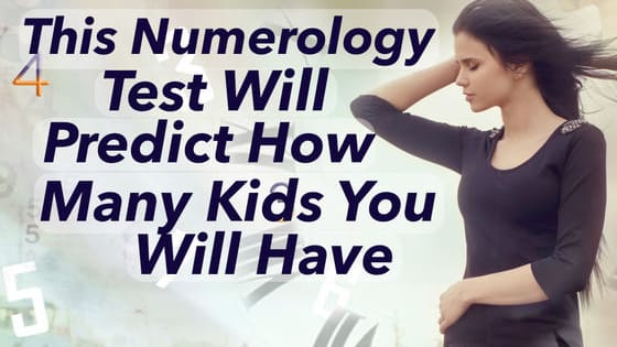 Numbers have the power to predict your future, it's true! Ever wonder how many kids you will have? Or maybe you won't have any kids at all! Take this test to find out!