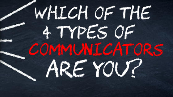 There are 4 types of communicators...which one are you?
