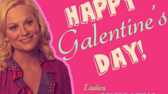 What's Galentine's Day? It's only best day of the year!