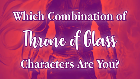 Are you the prince? The witch? The heiress? Take this quiz and find out what combination of characters you are, and then prepare to save the world as Aelin and her gang set out to vanquish the Valg one last time!