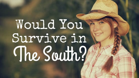 Y'all ready to saddle up and head on South? Are you sure you'll survive?