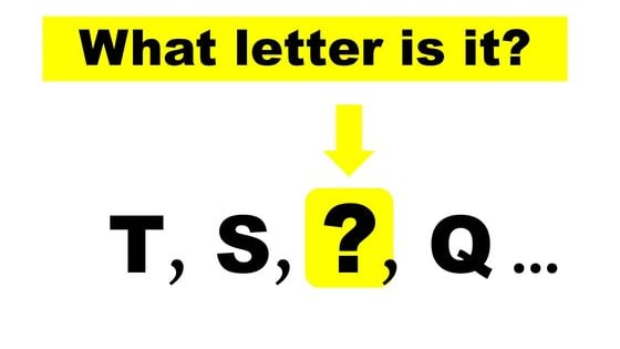 You are a genius if you can do it! 26 letters. Good Luck!