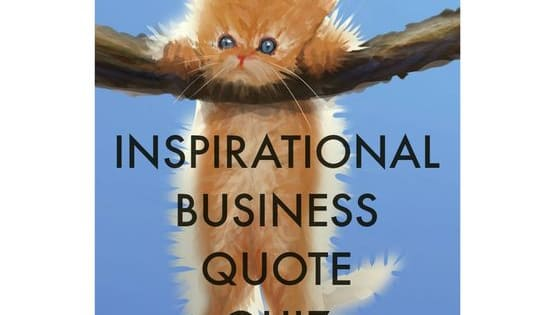 How well do you know your inspirational business quotes? Test your knowledge here! Brought to you by Talent Branded www.TalentBranded.com. Talent Branded provides integrated marketing and branding services and is recognized as a highly influential force in the marketing, business and entertainment communities.