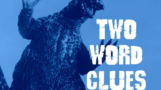 We all know the monsters, but it's time to test your knowledge of these classic kaiju films - down to the finest details in just two words!