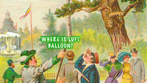 Find the luft balloon and save the park from a dastardly WWII plot!