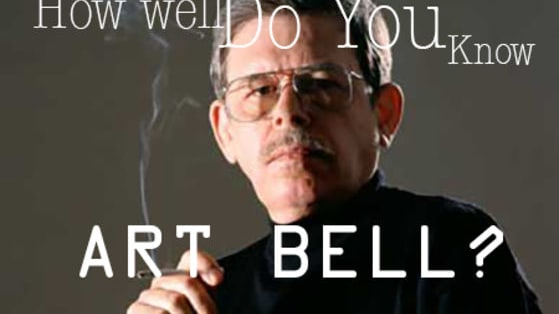 Take the quiz to find out if you've been paying attention to Art Bell for the past 25 years. Art Bell is the mastermind behind radio's hugely successful Coast to Coast, Dreamland and Somewhere in Time. These shows discussed the paranormal, UFO's, out of body experiences, crop circles, Area 51 and many other subjects that went untouched by mass media during that time period.. Good luck.