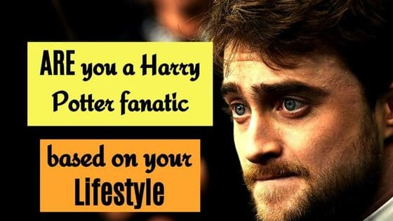 We can actually guess if you're into Harry Potter based on your everyday lifestyle choices. All you need to do is answer these 10-question.