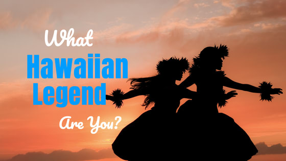 There is believed to be over 4,000 Hawaiian legends to help explain the natural world which surrounds us. Take this quiz and we'll determine which Hawaiian legend you are.