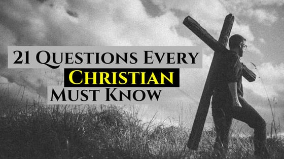 Do you know the basics of Christianity? Let's see if you can answer the 21 questions that every Christian should know!
