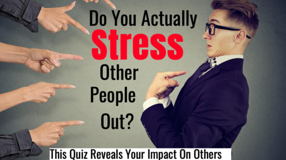 You aren't perfect. We know this about you because nobody is. There's a chance you might annoy your friends and family from time to time and you might even stress them out. This quiz will let you know how stressful other people find you.