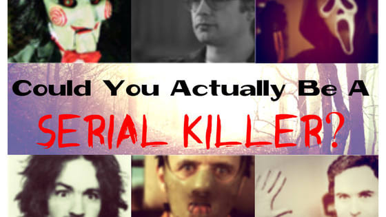 Do you have all the classic traits of a cold-blooded killer?