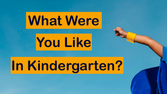 Every wonder what you were really like in Kindergarten? Don't believe the stories your parents tell you, take this quiz and find out for real!