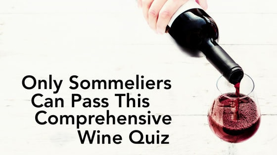Every certified sommelier has had to take an exam. Test your wine expertise and see if you have what it takes to serve wine in a fancy shmancy restaurant.