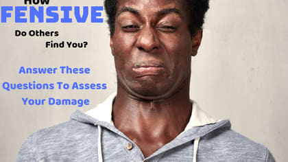 It's really easy to be offensive these days. Chances are you offend people all the time and aren't even aware of it. Take this quiz to determine just how much damage you cause.