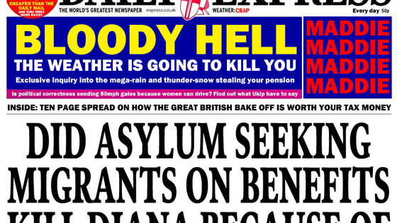 "Everyone who's ever been on Twitter or seen a newsagent will know about The Daily Express's laughable front pages - while politics and serious news are making headlines everywhere else, the Express will splash on a new Alzheimer's treatment, an op-ed from Nigel Farage or even ""it's a bit windy""."