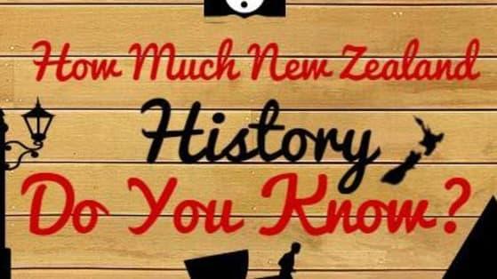 New Zealand hardly has any history, so this should be easy, right?