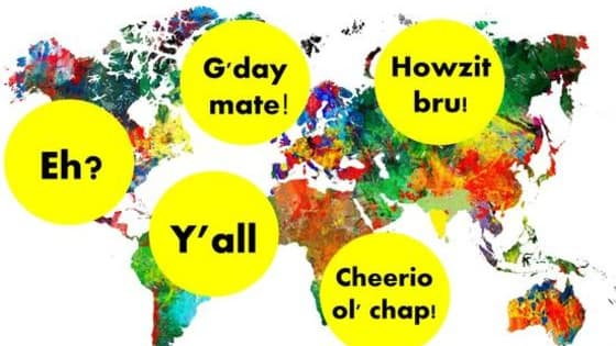 Find out now which English speaking country your accent belongs to!