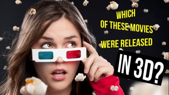 3D technology has been around since the 50's, so see if you can discern which films leading up to present day were released in the immersive format!