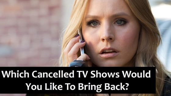 Which one was cancelled too early?