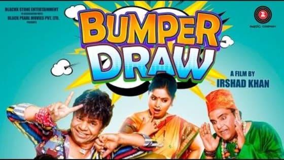 Movie    : Bumper Draw  starring : Rajpal Yadav, Omkar Das Manikpuri, Zakir Hussain, Rushad Rana & Rina Charniya Directed & produced by: Irshad Khan