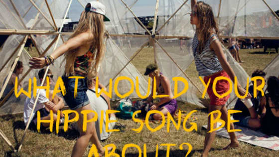 If you wrote a song in the 60's what would it be about?