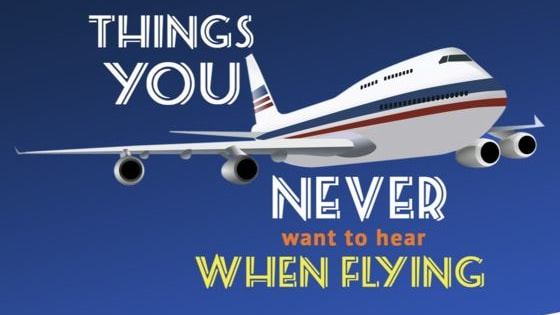 Flying is something we tolerate in order to get where we want to go. Here are 10 things you never want to hear when flying. https://www.tourtakersdreamvacations.com