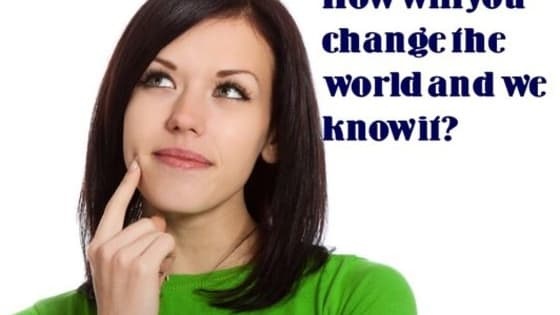 The world has chosen you to change it! But how will you go about making those changes? How are you going to change it? How will your personality play into it? an ever fear, a quiz is here!