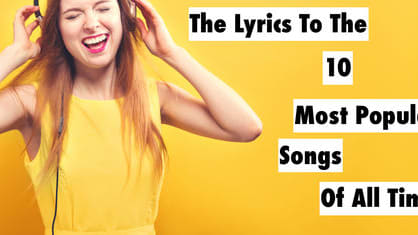 You've definitely heard all of these songs before, but how well do you ACTUALLY know the words? We've got everything from The Beatles to the Black Eyed Peas. Ready to test your knowledge on the most popular songs of all time? Click on!