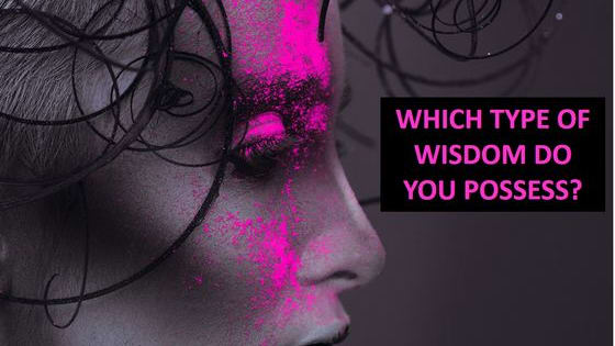 Which type of wisdom dominates your mind?