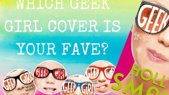 Vote now on which of the covers from Holly Smale's 'Geek Girl' series is the bestest!
