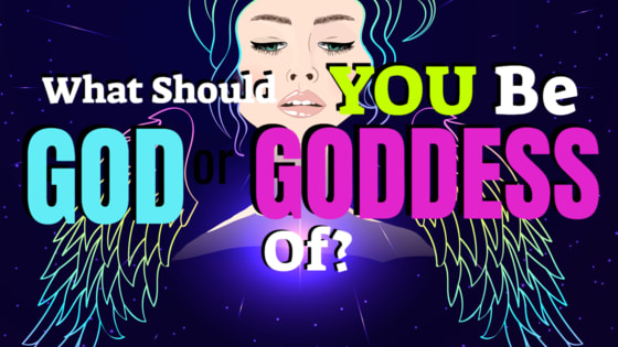 Thor has Thunder, Aphrodite has Love. But what should YOU be the God or Goddess of? So many things to rule over... so little time...