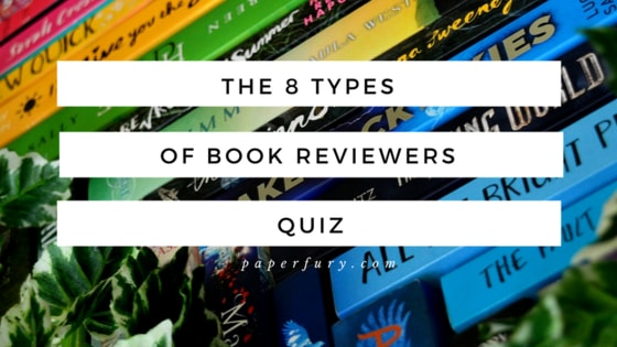 If you're a book blogger, chances are you've had to review a book at some point. But what KIND of book reviewer are you? Let us find out with this super intelligent and accurate quiz that is totally to be trusted.