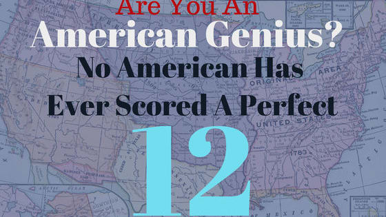 12 random questions from across the U.S. Will you be the first American to make a perfect score?