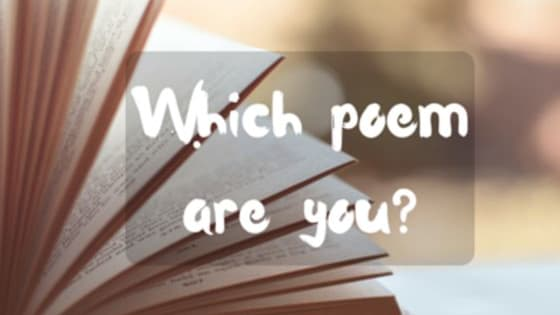 Poetry isn't for everyone, true. But also true; there is a poem for everyone. You just don't know it yet.   We took some of the poems from the A-Level English Lit syllabus and created a quick test so that you can find out fo sho: Which poem ARE you?