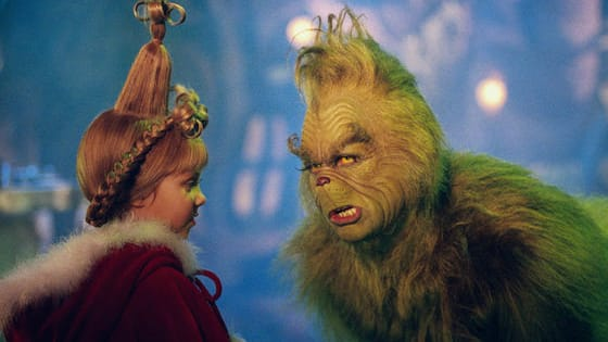 """You're a mean one, Mr Grinch."""