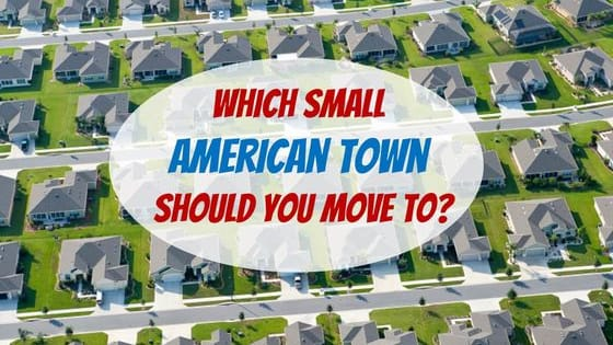 We all love Small Town America, but where should you actually live?
