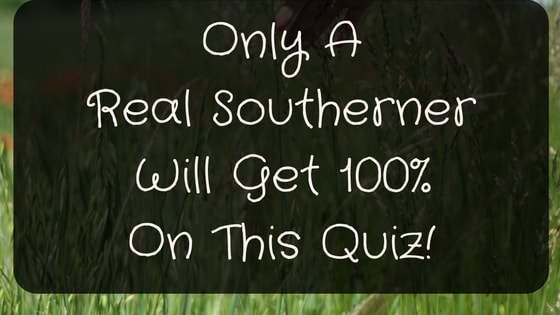 Y'all come back here and take this quiz, now.