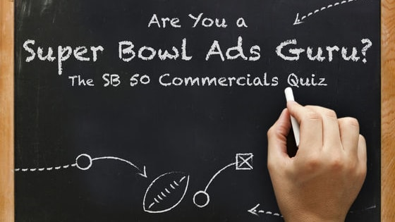 In honor of 50 years of Super Bowl commercials, we're testing who's been paying attention. You may not have paid $5 mil for an ad spot, but you can gain your 30 seconds of glory with our ultimate Super Bowl commercial quiz. Test your Super Bowl ad knowledge (and then challenge your friends!) Want More? http://www.superbowlcommercials2016.org/