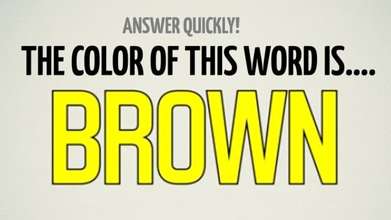 Test your mental snap by taking the Stroop test. How far will you make it?