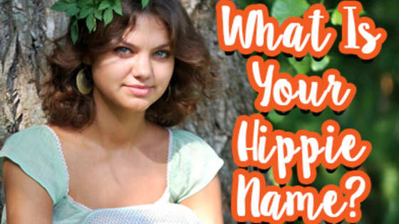 If you were a hippie, what would your nickname be?