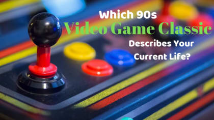 Your life is represented by a classic video game from the 1990s more than you might realize. Take this quiz and find out which one describes your current life.