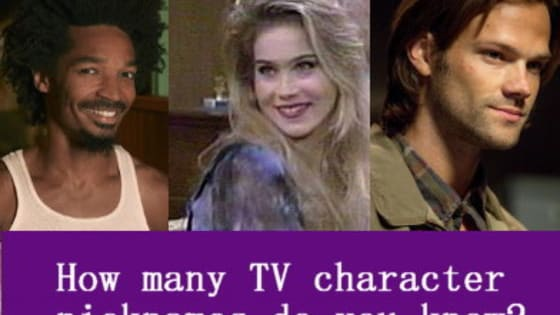 Many television characters are more fondly remembered by their fictional nicknames or even the pet names they bestow on other characters. Take this quiz to see how many you know.