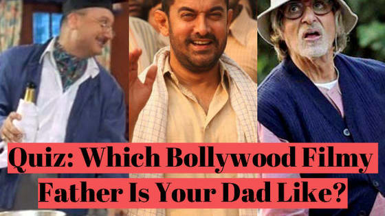 Wanna find out which Filmy father is your dad like? Take this quiz and you'll have the answer