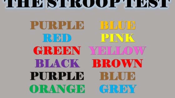 In Psychology, the Stroop Test demonstrates a person's speed processing and attentiveness. Now it's time to put you to the (Stroop) test!