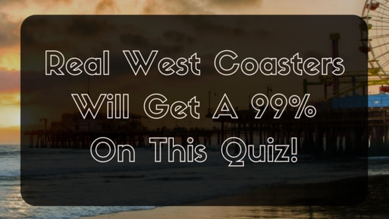 Because west coast is the best coast <3