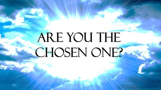 Chosen don't choose themselves ;)