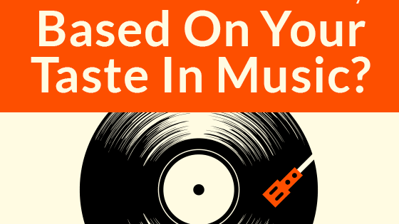 What does your choice in music genres and artists say about your personal psychology?