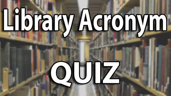 Like any good professional, librarians use all kinds of jargon.  And rarely do they have the time to actually pronounce the names of things, hence the myriad of acronyms within the profession.  Guess what each acronym stands for in this quiz.