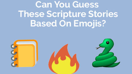 Test your knowledge of the scriptures and emojis here!