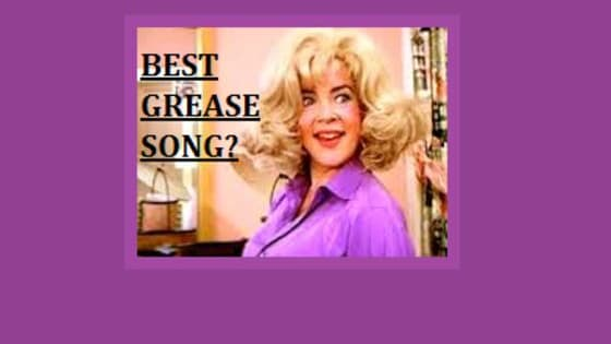 Which is your favorite Grease song is it Grease or are you hopelessly devoted to this movie. Or if your like me you like Look at me i'm Sandra Dee.